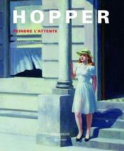 Hopper, peindre l'attente - Couverture - Format classique