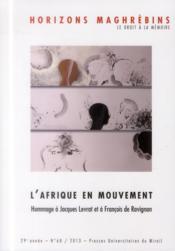 Revue Horizons Maghrebins N.68 ; L'Afrique En Mouvement ; Hommage A Jacques Levrat Et A François De Ravignan - Couverture - Format classique