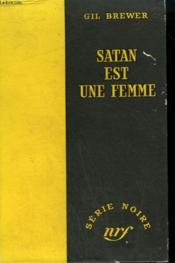 Satan Est Une Femme. ( Satan Is A Woman). Collection : Serie Noire Sans Jaquette N° 199 - Couverture - Format classique