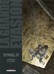 La grande évasion ; tunnel 57 - Couverture - Format classique