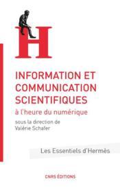 Information et communication scientifiques à l'heure du numérique - Couverture - Format classique