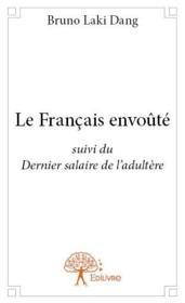 Le français envoûté ; dernier salaire de l'adultère - Couverture - Format classique