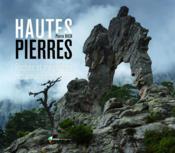 Hautes pierres, roches, mégalithes, remarquables france - Couverture - Format classique