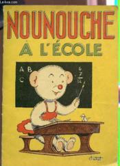 Nounouche A L'Ecole. - Couverture - Format classique