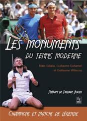 Les monuments du tennis moderne ; champions et matchs de légende - Couverture - Format classique