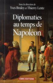 Diplomaties au temps de Napoléon - Couverture - Format classique