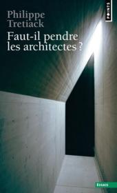 Faut-il pendre les architectes ? - Couverture - Format classique