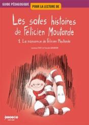 Guide pedagogique pour la lecture de les sales histoires de felicien moutarde 1 - Couverture - Format classique