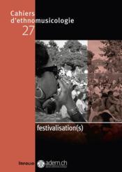 CAHIERS D'ETHNOMUSICOLOGIE N.27 ; festivalisation(s) - Couverture - Format classique