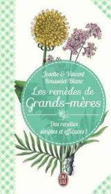 Les remèdes de grands-mères ; des recettes simples et efficaces ! - Couverture - Format classique