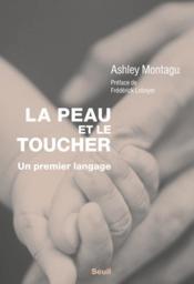 La peau et le toucher ; un premier langage - Couverture - Format classique