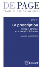 Traité de droit civil belge t.6 ; la prescription - Couverture - Format classique