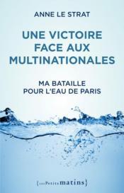 Une victoire face aux multinationales ; ma bataille pour l'eau de Paris - Couverture - Format classique