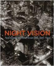 Night vision: nocturnes in american art, 1860-1960 - Couverture - Format classique