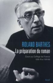 La préparation du roman ; cours au Collège de France (1978-1979 et 1979-1980) - Couverture - Format classique