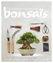 Comment créer et entretenir vos bonsaïs - Couverture - Format classique