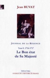 Journal de la Régence t.2 ; 1716-1717 : le bon état de sa majesté - Couverture - Format classique