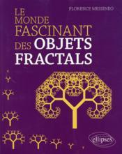 Le Monde Fascinant Des Objets Fractals - Couverture - Format classique