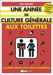 Une année de culture générale aux toilettes ; 365 leçons pour briller en toutes circonstances - Couverture - Format classique