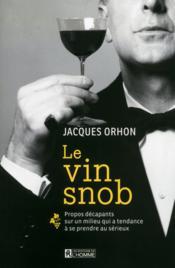 Le vin snob - Couverture - Format classique