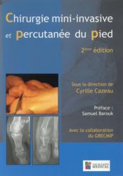 Chirurgie mini-invasive et percutanée du pied (2e édition) - Couverture - Format classique