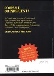Les enquêtes de Tim et Chloé T.8 ; coupable ou innocent ? - 4ème de couverture - Format classique
