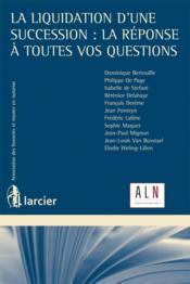 La liquidation d'une succession : la réponse à toutes vos questions - Couverture - Format classique