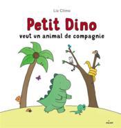 Petit dino veut un animal de compagnie - Couverture - Format classique