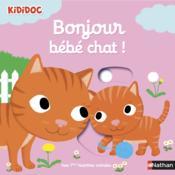 Bonjour bébé chat ! - Couverture - Format classique