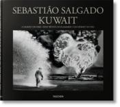 Sebastiao Salgado ; Kuwait ; un désert en feu - Couverture - Format classique