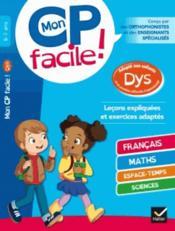 Mon CP facile ! adapté aux enfants dys et en difficultés d'apprentissage - Couverture - Format classique