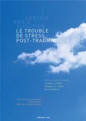 Savoir pour soigner ; le trouble de stress post-traumatique - Couverture - Format classique