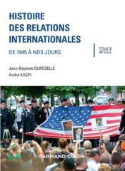 Histoire des relations internationales ; de 1945 à nos jours (16e édition) - Couverture - Format classique
