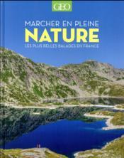 Marcher en pleine nature ; les plus belles balades en France - Couverture - Format classique