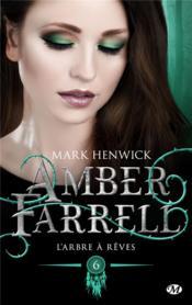 Amber Farrell T.6 ; l'arbre à rêves - Couverture - Format classique