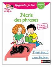 Regarde, je lis ! ; cahier effaçable j'écris des phrases ; niveau 3 avec Mila et Noé (édition 2020) - Couverture - Format classique