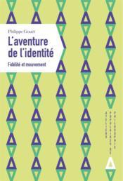 L'aventure de l'identité : fidelité et mouvement - Couverture - Format classique