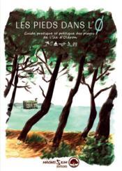 Les pieds dans l'O : guide pratique et poétique des plages de lîle d'Oléron - Couverture - Format classique