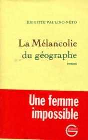 La mélancolie du géographe - Couverture - Format classique