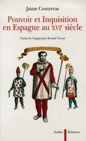 Pouvoir et Inquisition en Espagne au XVI siècle - Intérieur - Format classique