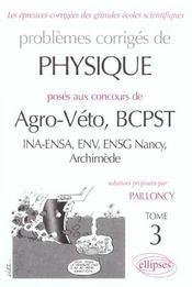 Problemes Corriges De Physique Agro-Veto Bcpst Ina-Ensa Env Ensg Nancy Archimede Tome 3 1998-2000 - Intérieur - Format classique