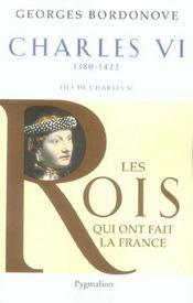 Les rois qui ont fait la France ; Charles VI, 1380-1422 ; fils de Charles V - Intérieur - Format classique