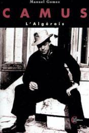 Camus l'algerois - Couverture - Format classique