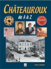 Châteauroux de A à Z - Couverture - Format classique