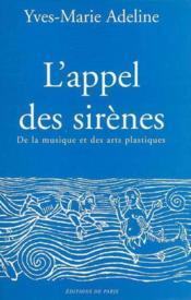 L'Appel Des Sirenes : De La Musique Et Des Arts Plastiques - Couverture - Format classique