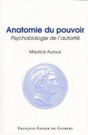 Anatomie du pouvoir - psychobiologie de l'autorite - Couverture - Format classique