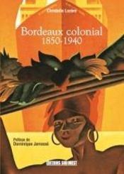 Bordeaux colonial 1850-1940 - Intérieur - Format classique