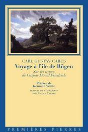Voyage à l'île de Rügen ; sur les traces de Caspar David Friedrich - Intérieur - Format classique