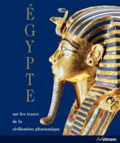 Egypte ; sur les traces de la civilisation pharaonique - Couverture - Format classique
