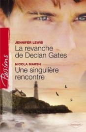 La revanche de Declan Gates ; une singulière rencontre - Couverture - Format classique